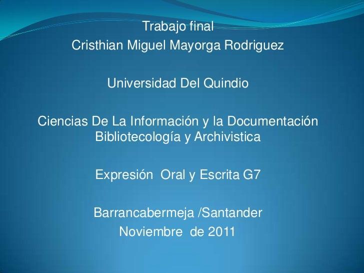 Trabajo final     Cristhian Miguel Mayorga Rodriguez           Universidad Del QuindioCiencias De La Información y la Docu...