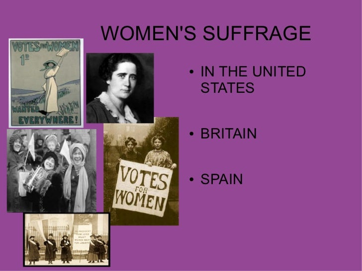 WOMENS SUFFRAGE      ●   IN THE UNITED          STATES      ●   BRITAIN      ●   SPAIN