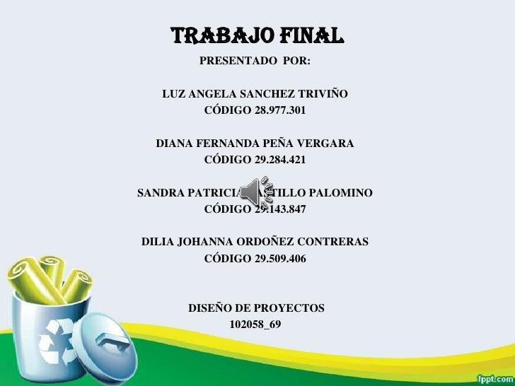 TRABAJO FINAL        PRESENTADO POR:   LUZ ANGELA SANCHEZ TRIVIÑO         CÓDIGO 28.977.301  DIANA FERNANDA PEÑA VERGARA  ...