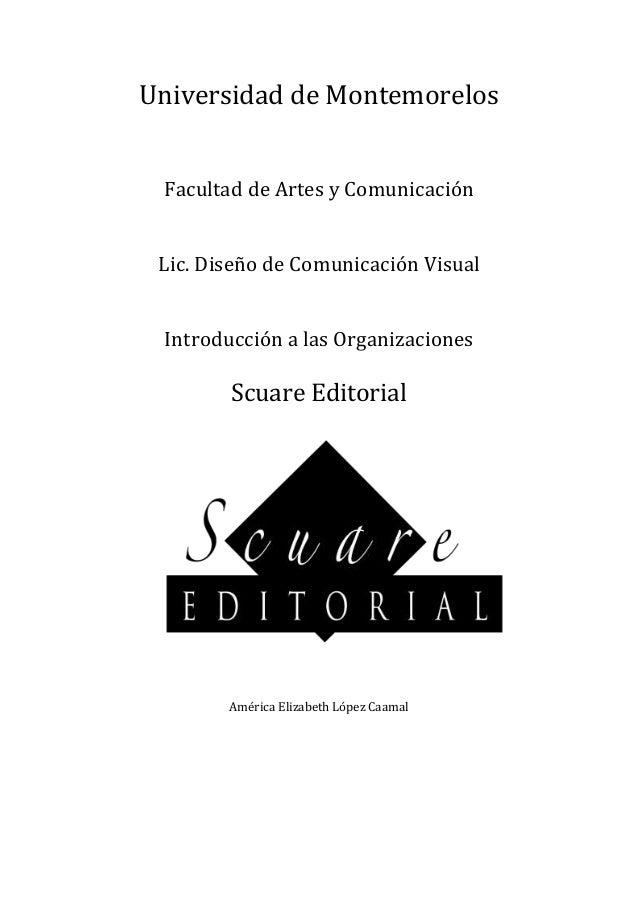 Universidad de MontemorelosFacultad de Artes y ComunicaciónLic. Diseño de Comunicación VisualIntroducción a las Organizaci...
