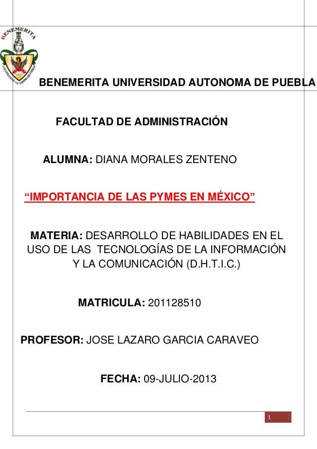 """1 1 BENEMERITA UNIVERSIDAD AUTONOMA DE PUEBLA FACULTAD DE ADMINISTRACIÓN ALUMNA: DIANA MORALES ZENTENO """"IMPORTANCIA DE LAS..."""