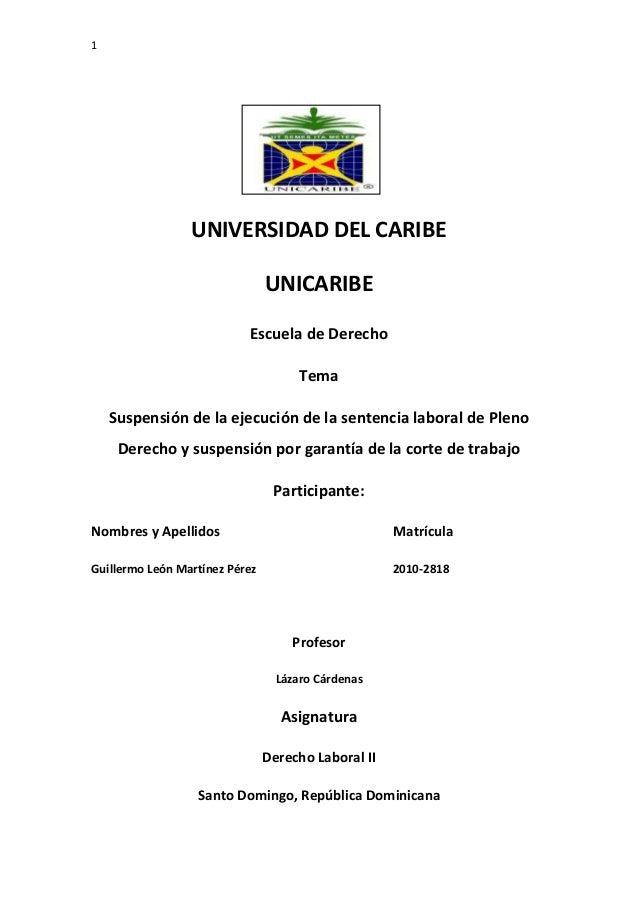 1  UNIVERSIDAD DEL CARIBE UNICARIBE Escuela de Derecho Tema Suspensión de la ejecución de la sentencia laboral de Pleno De...
