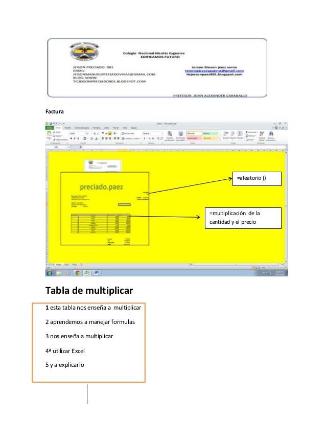 Factura  =aleatorio ()  =multiplicación de la cantidad y el precio  Tabla de multiplicar 1 esta tabla nos enseña a multipl...