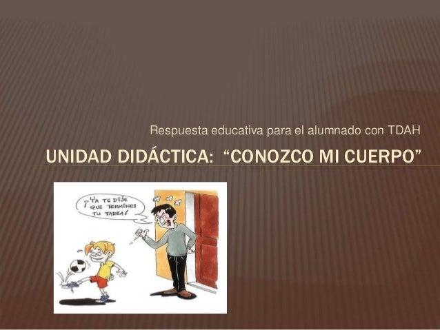 """Respuesta educativa para el alumnado con TDAH UNIDAD DIDÁCTICA: """"CONOZCO MI CUERPO"""""""