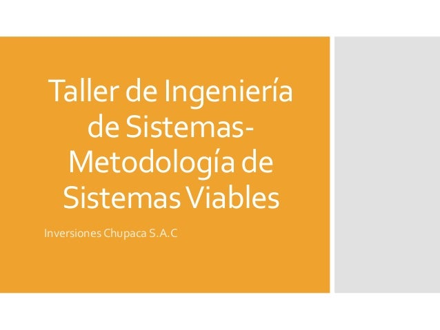 Taller de Ingeniería deSistemas- Metodología de SistemasViables Inversiones Chupaca S.A.C