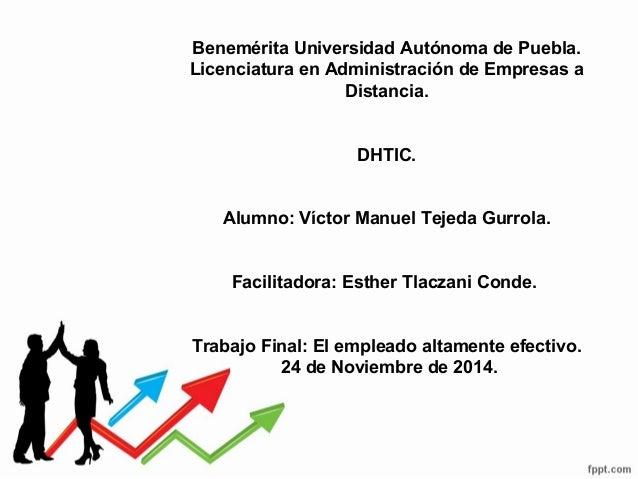 Benemérita Universidad Autónoma de Puebla.  Licenciatura en Administración de Empresas a  Distancia.  DHTIC.  Alumno: Víct...