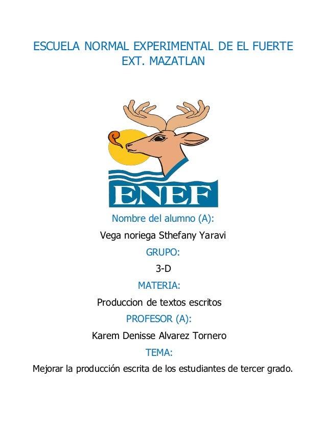 ESCUELA NORMAL EXPERIMENTAL DE EL FUERTE EXT. MAZATLAN Nombre del alumno (A): Vega noriega Sthefany Yaravi GRUPO: 3-D MATE...