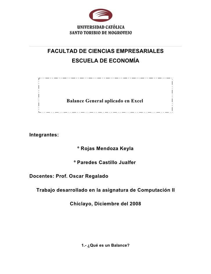 FACULTAD DE CIENCIAS EMPRESARIALES                  ESCUELA DE ECONOMÍA                    Balance General aplicado en Exc...