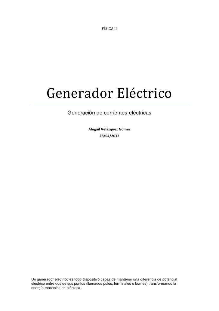 FÍSICA II         Generador Eléctrico                     Generación de corrientes eléctricas                             ...