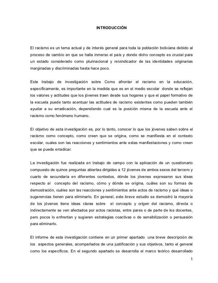 INTRODUCCIÓNEl racismo es un tema actual y de interés general para toda la población boliviana debido alproceso de cambio ...