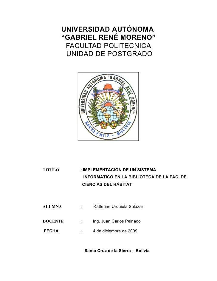 """UNIVERSIDAD AUTÓNOMA          """"GABRIEL RENÉ MORENO""""           FACULTAD POLITECNICA           UNIDAD DE POSTGRADO     TITUL..."""