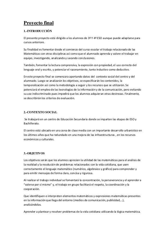 Proyecto final 1.-INTRODUCCIÓN El presente proyecto está dirigido a los alumnos de 3º Y 4º ESO aunque puede adaptarse para...