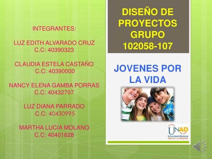 DISEÑO DE      INTEGRANTES:                           PROYECTOS                              GRUPO LUZ EDITH ALVARADO CRUZ...
