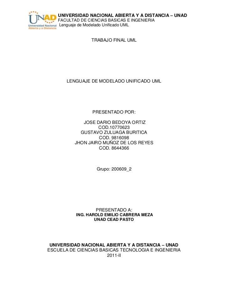 UNIVERSIDAD NACIONAL ABIERTA Y A DISTANCIA – UNAD    FACULTAD DE CIENCIAS BASICAS E INGENIERIA    Lenguaje de Modelado Uni...