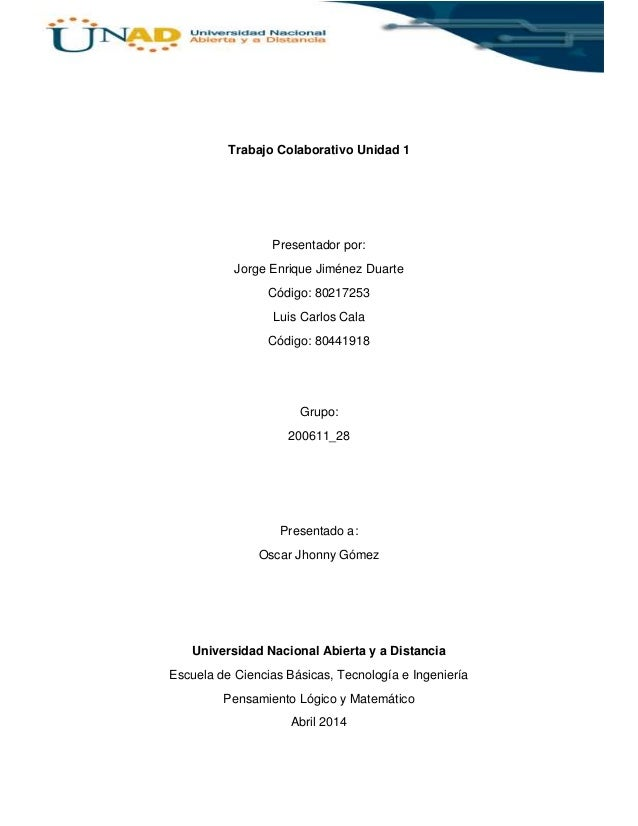 Trabajo Colaborativo Unidad 1 Presentador por: Jorge Enrique Jiménez Duarte Código: 80217253 Luis Carlos Cala Código: 8044...