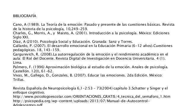 BIBLIOGRAFÍA Cano, A (1989). La Teoría de la emoción: Pasado y presente de las cuestiones básicas. Revista de la historia ...