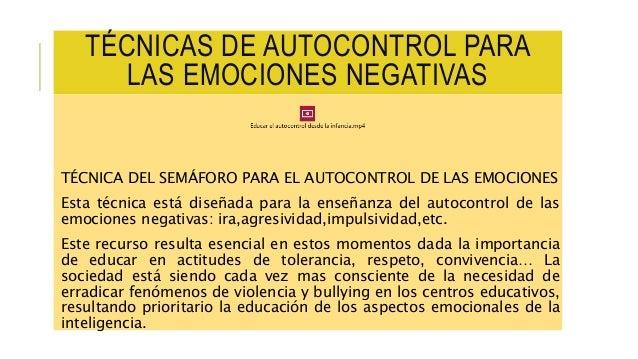 TÉCNICAS DE AUTOCONTROL PARA LAS EMOCIONES NEGATIVAS TÉCNICA DEL SEMÁFORO PARA EL AUTOCONTROL DE LAS EMOCIONES Esta técnic...
