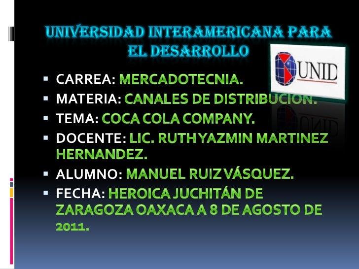 Universidad interamericana para el desarrollo<br />CARREA: MERCADOTECNIA.<br />MATERIA: CANALES DE DISTRIBUCIÓN.<br />TEMA...