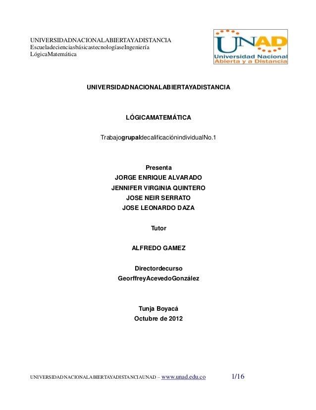 UNIVERSIDADNACIONALABIERTAYADISTANCIAEscueladecienciasbásicastecnologíaseIngenieríaLógicaMatemática                   UNIV...