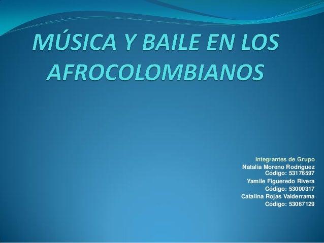 Integrantes de GrupoNatalia Moreno RodríguezCódigo: 53176597Yamile Figueredo RiveraCódigo: 53000317Catalina Rojas Valderra...