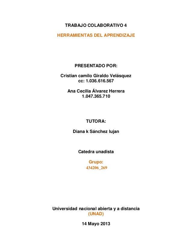 TRABAJO COLABORATIVO 4HERRAMIENTAS DEL APRENDIZAJEPRESENTADO POR:Cristian camilo Giraldo Velásquezcc: 1.036.616.567Ana Cec...