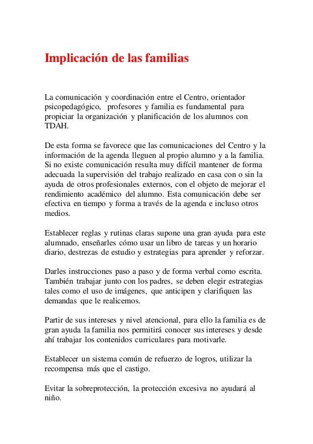 Implicación de las familias  La comunicación y coordinación entre el Centro, orientador  psicopedagógico, profesores y fam...
