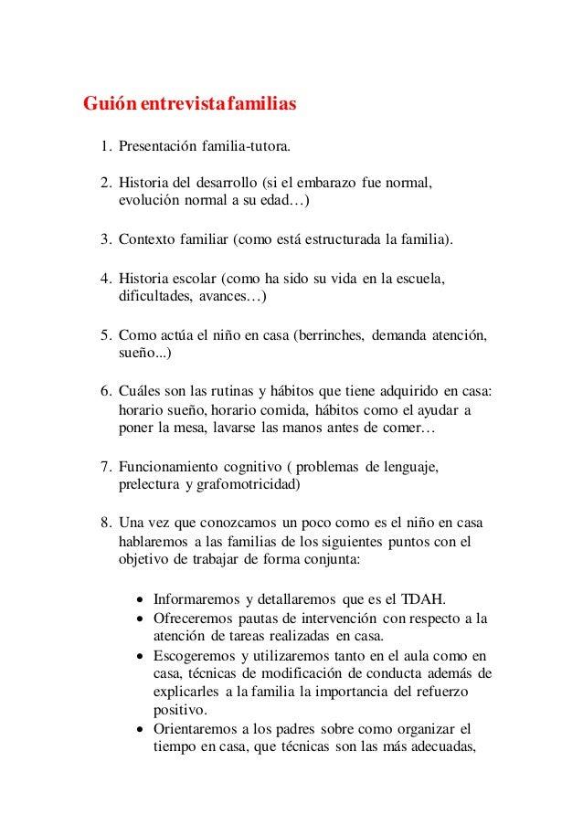 Guión entrevista familias  1. Presentación familia-tutora.  2. Historia del desarrollo (si el embarazo fue normal,  evoluc...