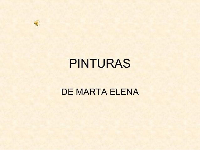 PINTURAS DE MARTA ELENA