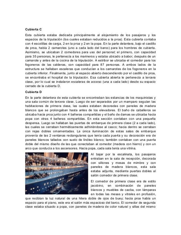 Cubierta CEsta cubierta estaba dedicada principalmente al alojamiento de los pasajeros y losespacios de la tripulación (lo...