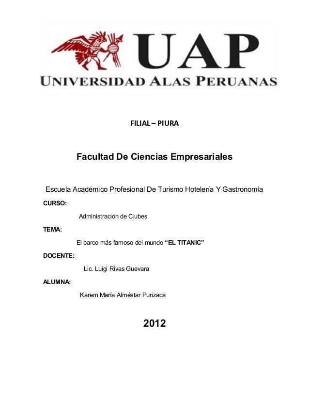 FILIAL – PIURAFacultad De Ciencias EmpresarialesEscuela Académico Profesional De Turismo Hotelería Y GastronomíaCURSO:Admi...