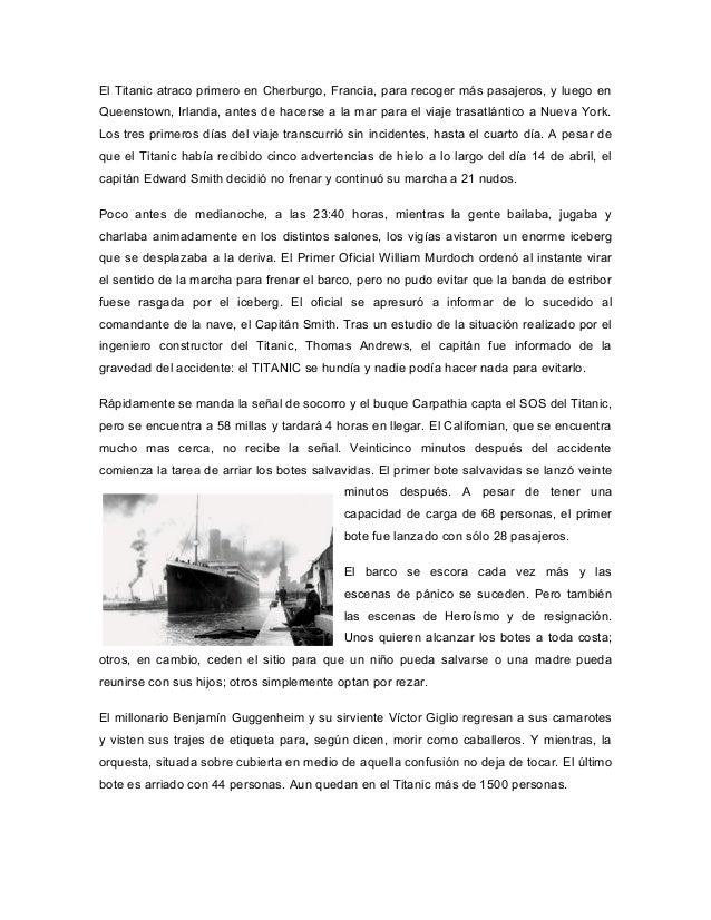 El Titanic atraco primero en Cherburgo, Francia, para recoger más pasajeros, y luego enQueenstown, Irlanda, antes de hacer...