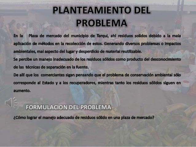 PLANTEAMIENTO DELPROBLEMAFORMULACION DEL PROBLEMA