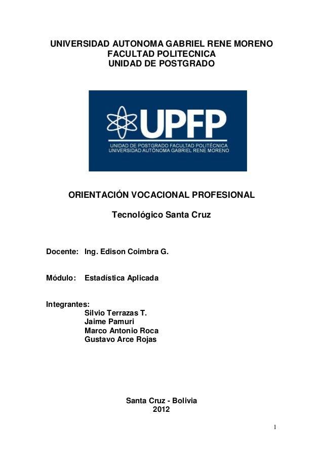 UNIVERSIDAD AUTONOMA GABRIEL RENE MORENO           FACULTAD POLITECNICA           UNIDAD DE POSTGRADO     ORIENTACIÓN VOCA...