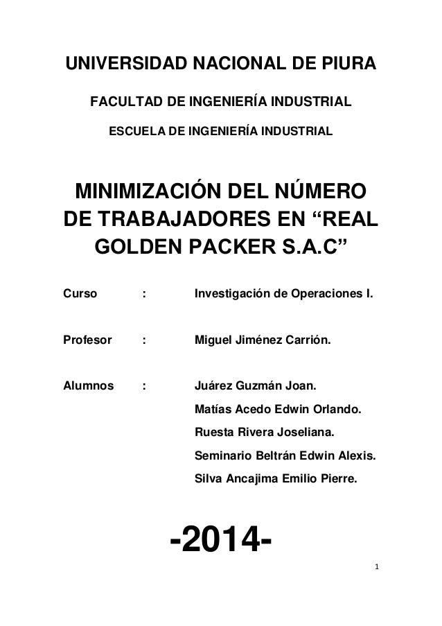1 UNIVERSIDAD NACIONAL DE PIURA FACULTAD DE INGENIERÍA INDUSTRIAL ESCUELA DE INGENIERÍA INDUSTRIAL MINIMIZACIÓN DEL NÚMERO...