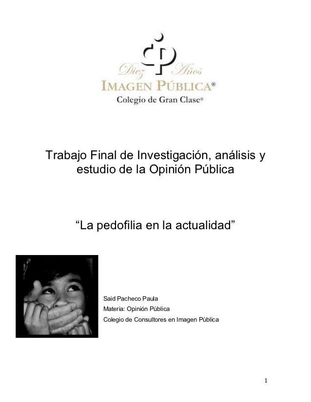 """Trabajo Final de Investigación, análisis y            estudio de la Opinión Pública            """"La pedofilia en la actuali..."""