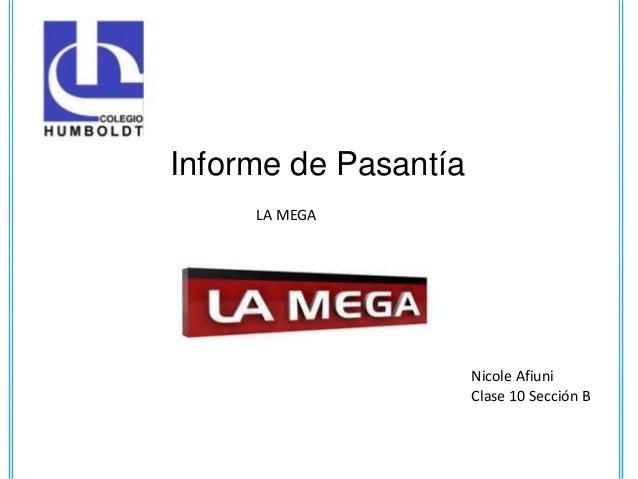 Informe de PasantíaLA MEGANicole AfiuniClase 10 Sección B