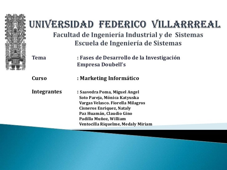 Tema          : Fases de Desarrollo de la Investigación              Empresa Doubell'sCurso         : Marketing Informátic...