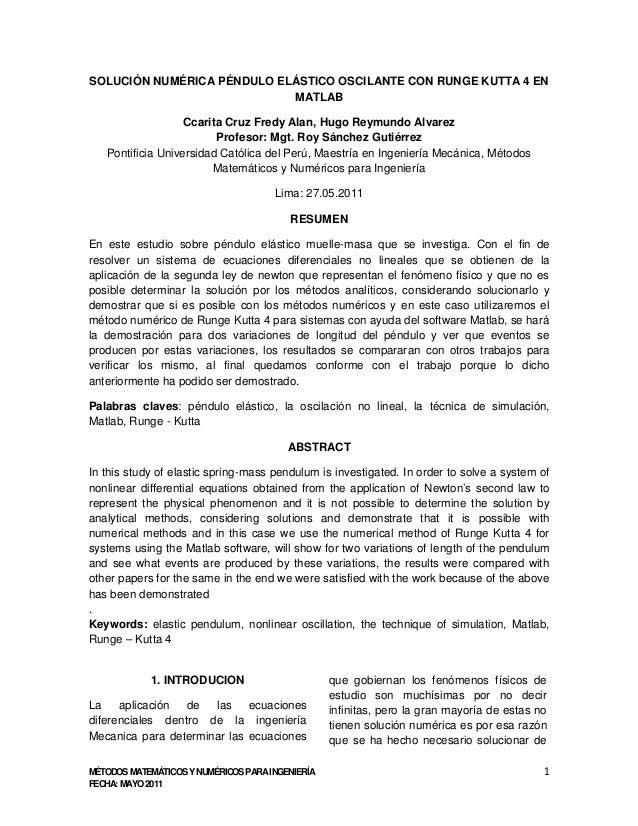 MÉTODOS MATEMÁTICOS Y NUMÉRICOS PARA INGENIERÍA 1 FECHA: MAYO 2011 SOLUCIÓN NUMÉRICA PÉNDULO ELÁSTICO OSCILANTE CON RUNGE ...
