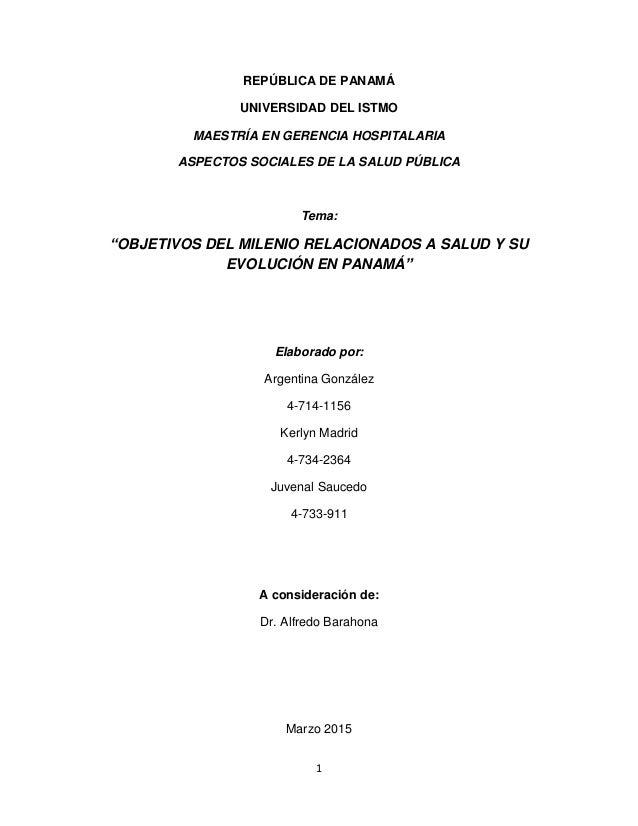 1 REPÚBLICA DE PANAMÁ UNIVERSIDAD DEL ISTMO MAESTRÍA EN GERENCIA HOSPITALARIA ASPECTOS SOCIALES DE LA SALUD PÚBLICA Tema: ...