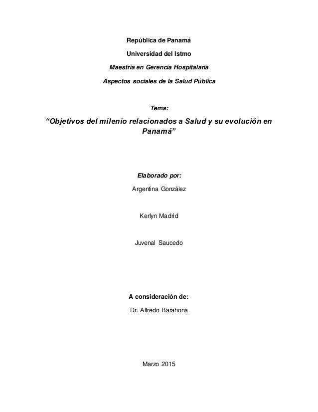 """República de Panamá Universidad del Istmo Maestría en Gerencia Hospitalaria Aspectos sociales de la Salud Pública Tema: """"O..."""