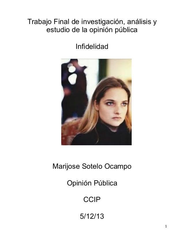 Trabajo Final de investigación, análisis y estudio de la opinión pública Infidelidad  Marijose Sotelo Ocampo Opinión Públi...