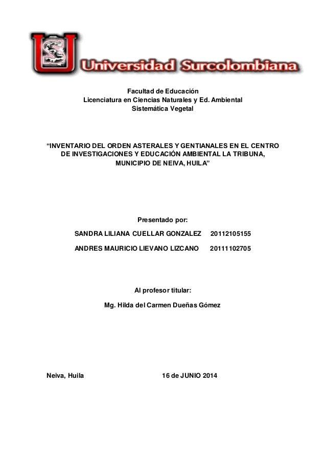 """Facultad de Educación Licenciatura en Ciencias Naturales y Ed. Ambiental Sistemática Vegetal """"INVENTARIO DEL ORDEN ASTERAL..."""