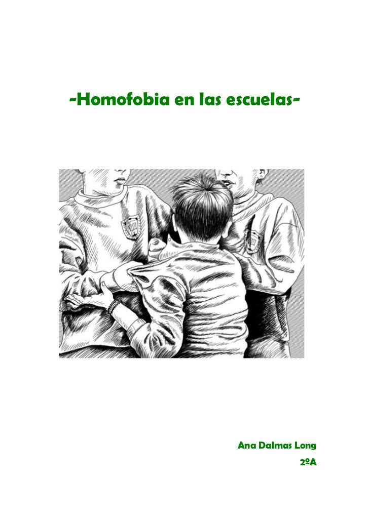 -Homofobia en las escuelas-                   Ana Dalmas Long                              2ºA
