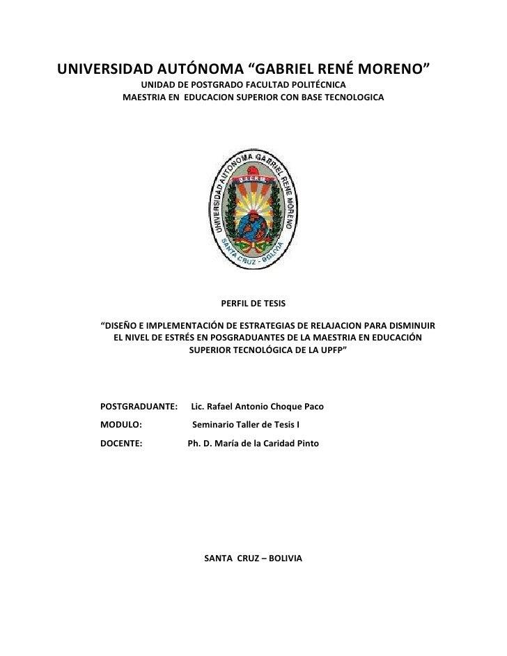 """UNIVERSIDAD AUTÓNOMA """"GABRIEL RENÉ MORENO""""           UNIDAD DE POSTGRADO FACULTAD POLITÉCNICA        MAESTRIA EN EDUCACION..."""