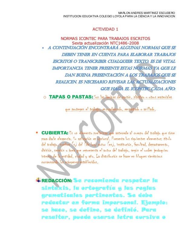 MARLON ANDRES MARTINEZ ESCUDERO INSTITUCION EDUCATIVA COLEGIO LOYOLA PARA LA CIENCIA Y LA INNOVACION ACTIVIDAD 1 NORMAS IC...