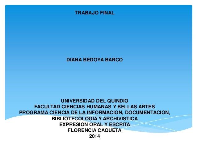 TRABAJO FINAL DIANA BEDOYA BARCO UNIVERSIDAD DEL QUINDIO FACULTAD CIENCIAS HUMANAS Y BELLAS ARTES PROGRAMA CIENCIA DE LA I...