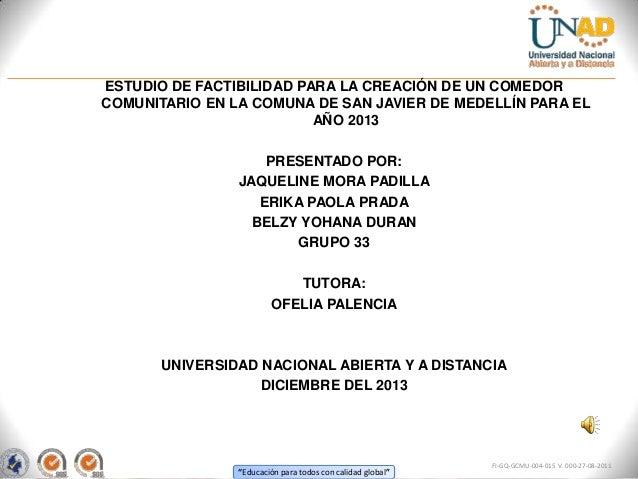 ESTUDIO DE FACTIBILIDAD PARA LA CREACIÓN DE UN COMEDOR COMUNITARIO EN LA COMUNA DE SAN JAVIER DE MEDELLÍN PARA EL AÑO 2013...