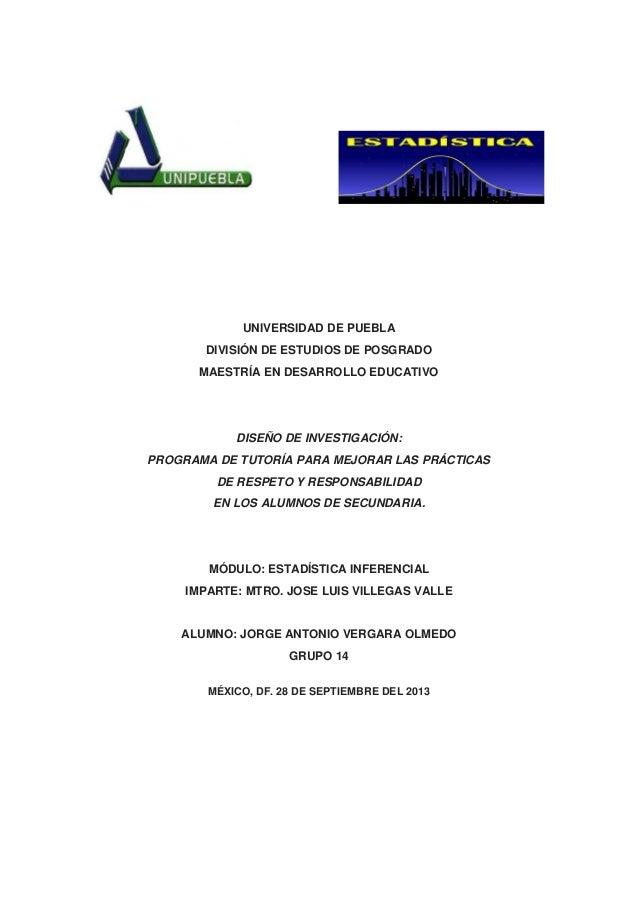 UNIVERSIDAD DE PUEBLA DIVISIÓN DE ESTUDIOS DE POSGRADO MAESTRÍA EN DESARROLLO EDUCATIVO DISEÑO DE INVESTIGACIÓN: PROGRAMA ...