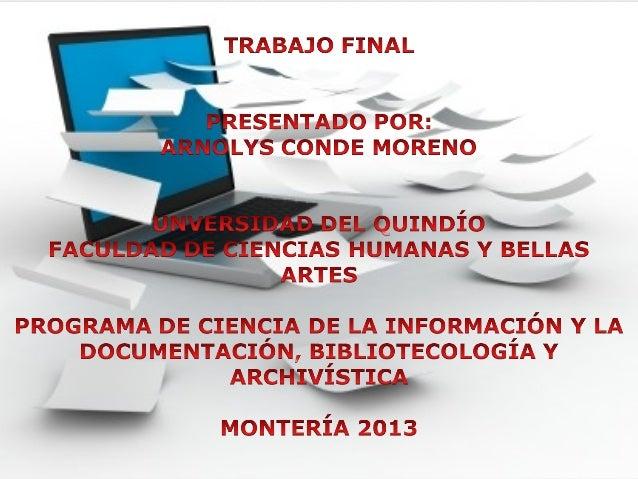 Con este trabajo se busca que los estudiantes del programa de formación Ciencia de la Información y la Documentación, Bibl...