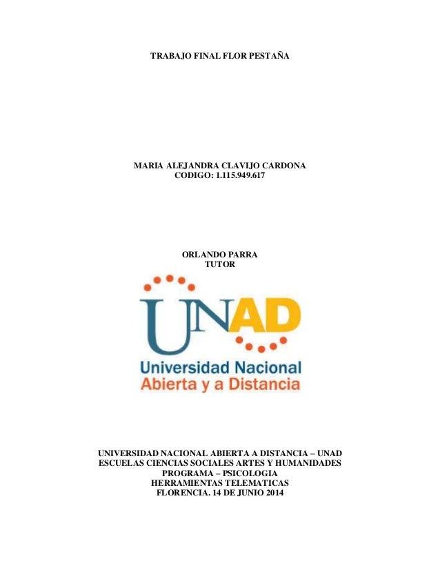 TRABAJO FINAL FLOR PESTAÑA MARIA ALEJANDRA CLAVIJO CARDONA CODIGO: 1.115.949.617 ORLANDO PARRA TUTOR UNIVERSIDAD NACIONAL ...